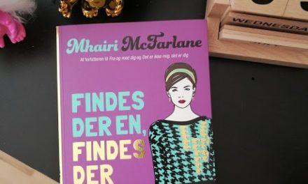"""""""Findes der én, findes der flere"""" af Mhairi McFarlane"""