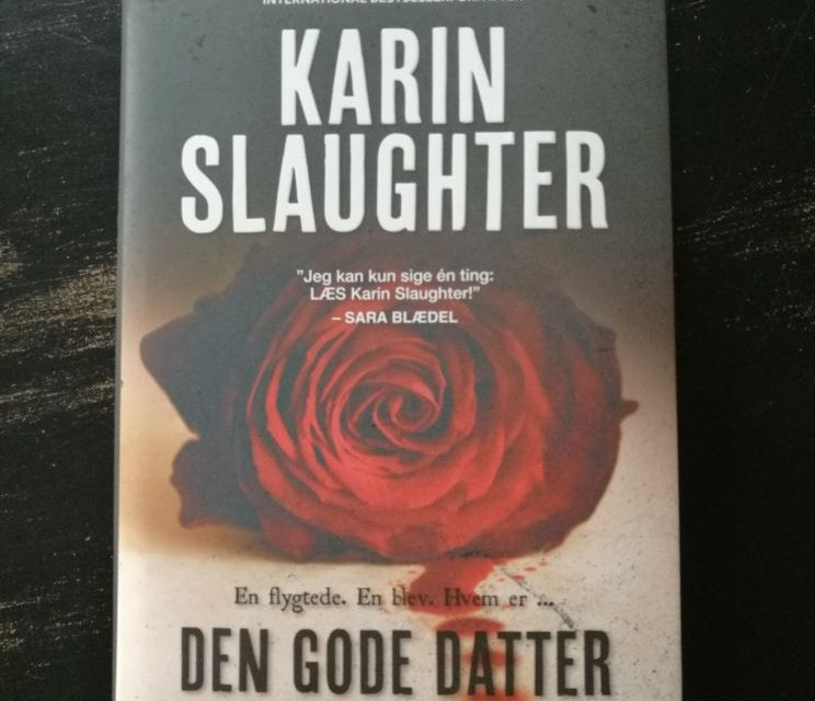 """""""Den gode datter"""" af Karin Slaughter"""