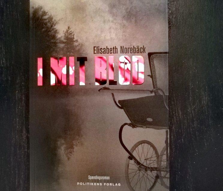 """""""I mit blod"""" af Elisabeth Norebäck"""