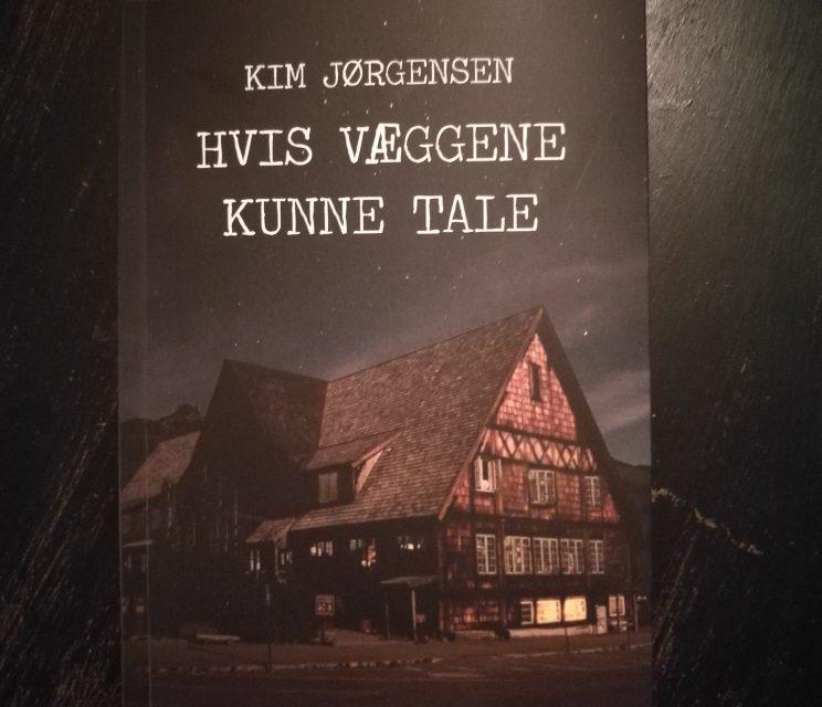 """""""Hvis væggene kunne tale"""" af Kim Jørgensen"""