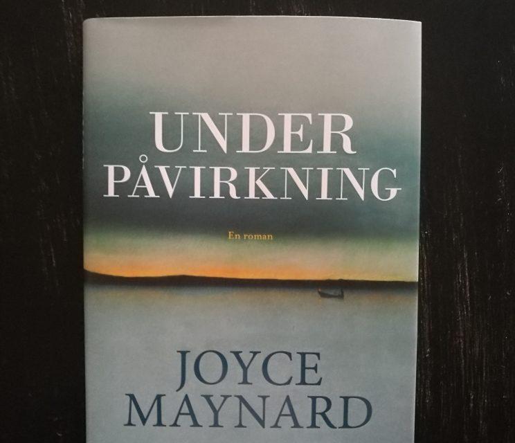"""""""Under påvirkning"""" af Joyce Maynard"""