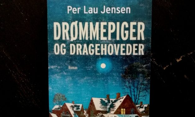 """""""Drømmepiger og dragehoveder"""" af Per Lau Jensen"""