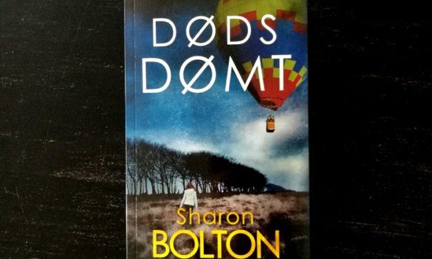 """""""Dødsdømt"""" af Sharon Bolton"""