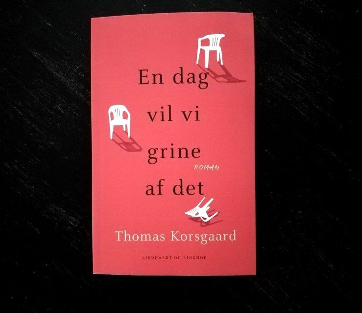 """""""En dag vil vi grine af det"""" af Thomas Korsgaard"""