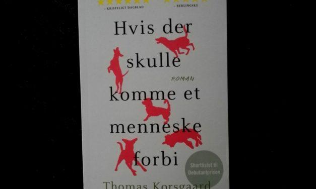 """""""Hvis der skulle komme et menneske forbi"""" af Thomas Korsgaard"""