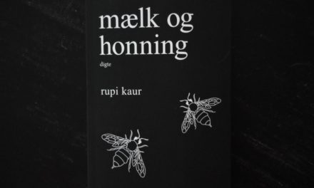"""""""Mælk og honning"""" af Rupi Kaur"""