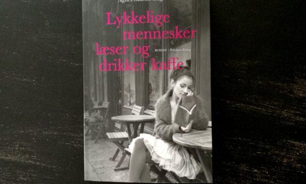 """""""Lykkelige mennesker læser og drikke kaffe"""" af Agnés Martin-Lugand"""