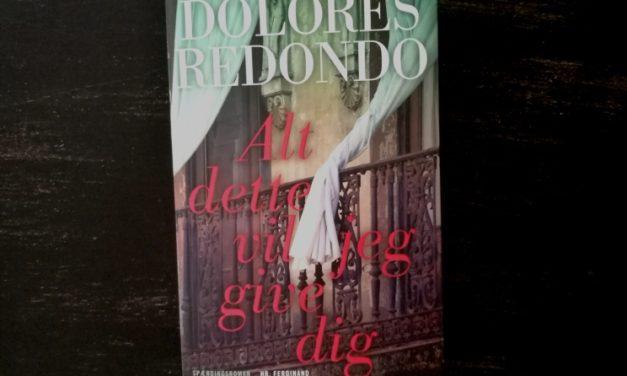 """""""Alt dette vil jeg give dig"""" af Dolores Redondo"""
