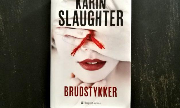 """""""Brudstykker"""" af Karin Slaughter"""