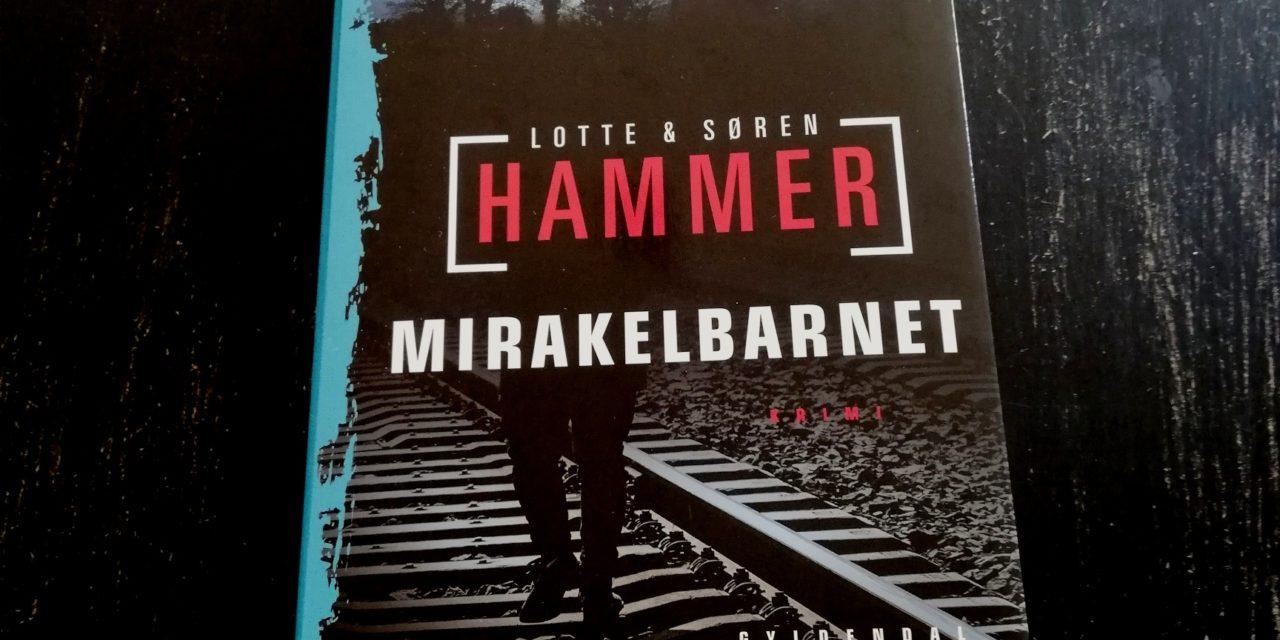 """Mirakelbarnet"" af Lotte og Søren Hammer"