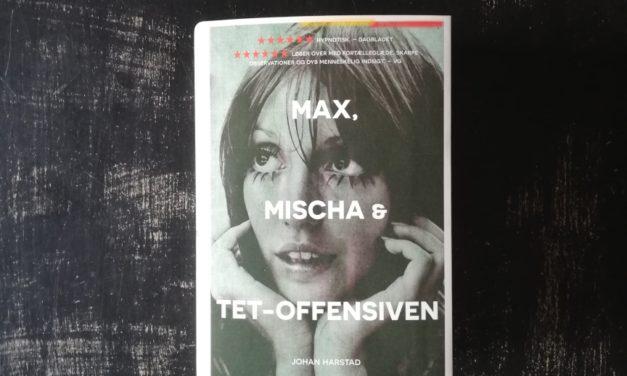 """""""Max, Mischa og Tet-offensiven"""" af Johan Harstad"""