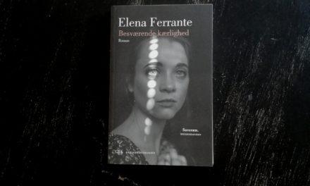 """""""Besværende kærlighed"""" af Elena Ferrante"""
