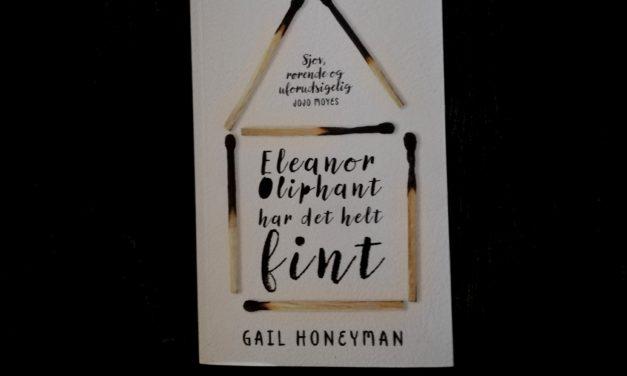 """Eleanor Oliphant har det helt fint"" af Gail Honeyman"