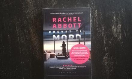 """""""Drevet til mord"""" af Rachel Abbott"""