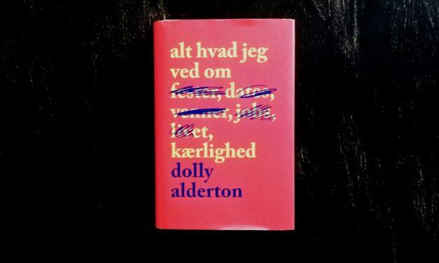 """""""Alt hvad jeg ved om kærlighed"""" af Dolly Alderton"""