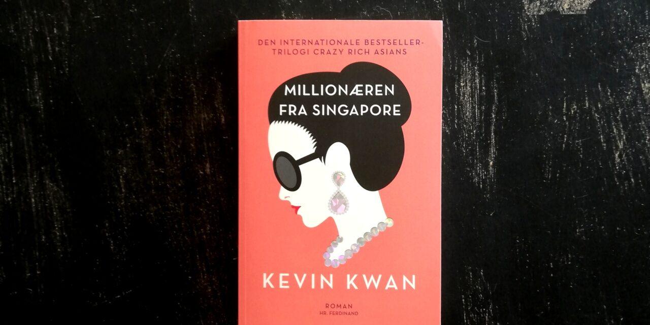 """""""Millionæren fra Singapore"""" af Kevin Kwan"""