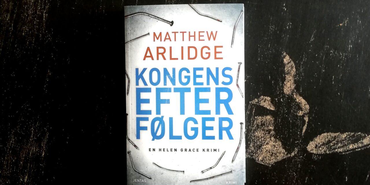 """""""Kongens efterfølger"""" af Matthew Arlidge"""