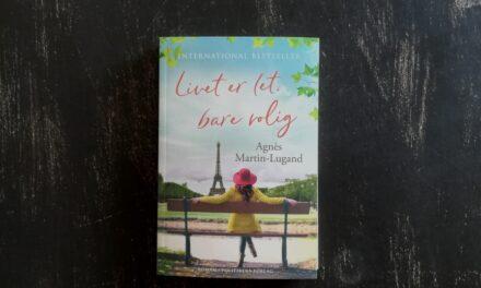 """""""Livet er let, bare rolig"""" af Agnés Martin-Lugand"""