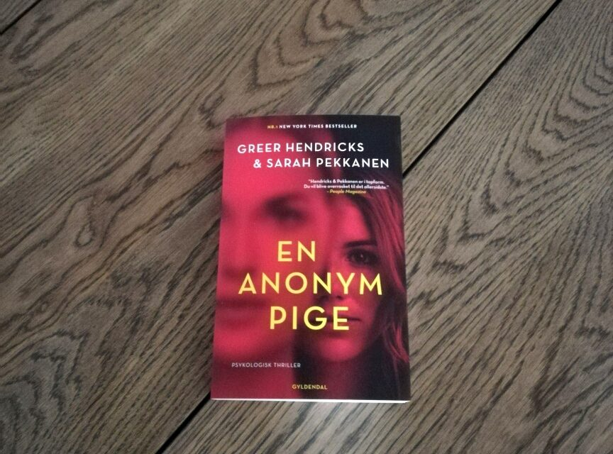 """En anonym pige"" af Greer Hendricks og Sarah Pekkanen"