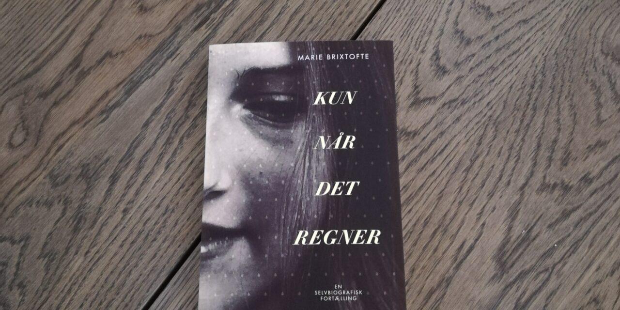 """""""Kun når det regner"""" af Marie Brixtofte"""