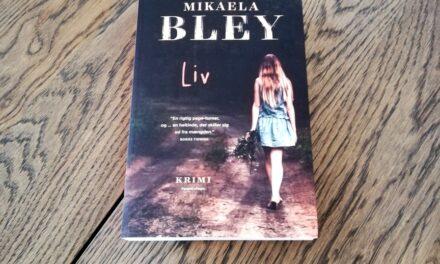 """""""Liv"""" af Mikaela Bley"""