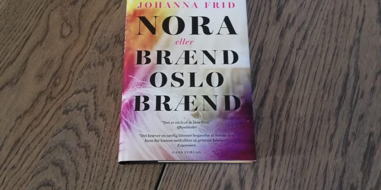 """""""Nora eller brænd Oslo brænd"""" af Johanna Frid"""