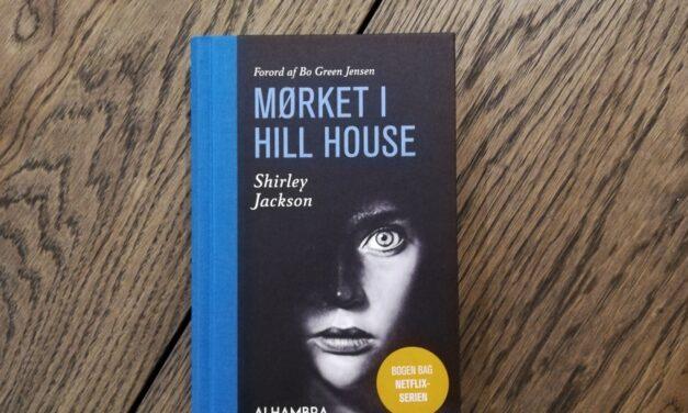 """""""Mørket i Hill House"""" af Shirley Jackson"""