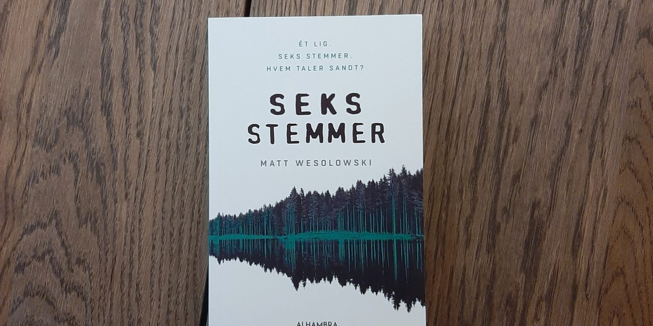 """""""Seks stemmer"""" af Matt Wesolowski"""