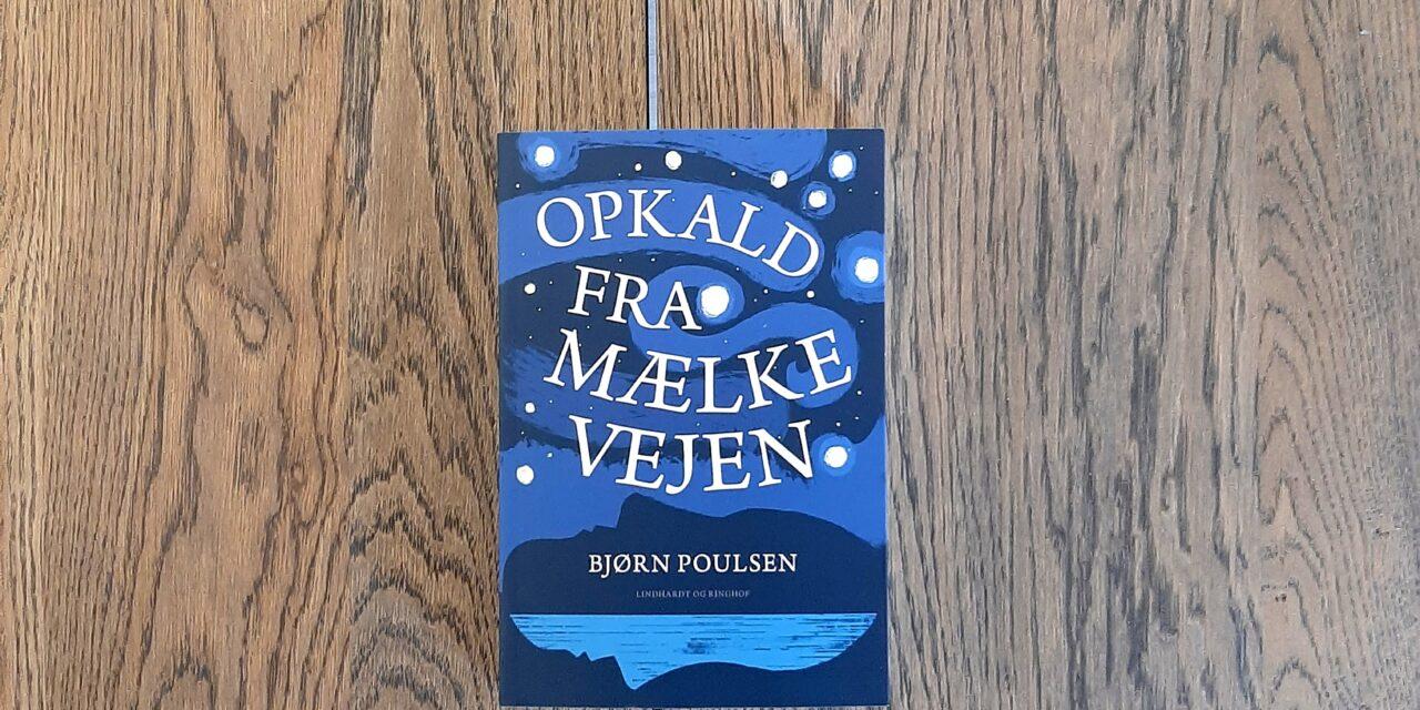 """""""Opkald fra mælkevejen"""" af Bjørn Poulsen"""