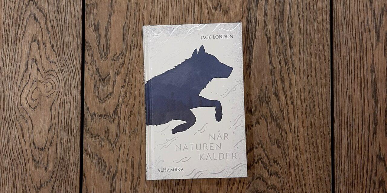 """""""Når naturen kalder"""" af Jack London"""