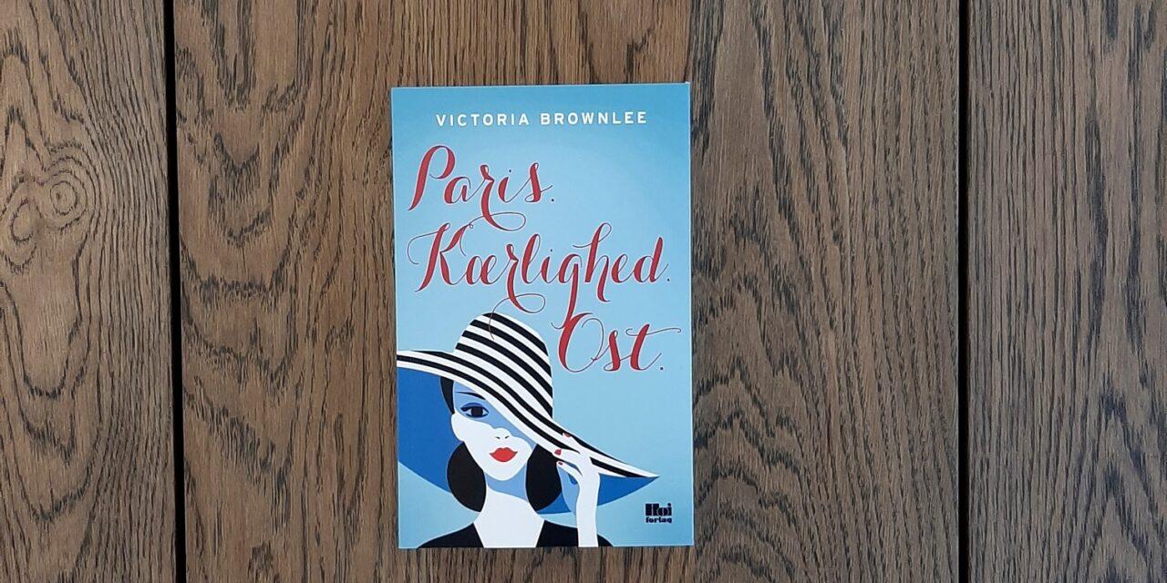 """""""Paris. Kærlighed. Ost"""" af Victoria Brownlee"""