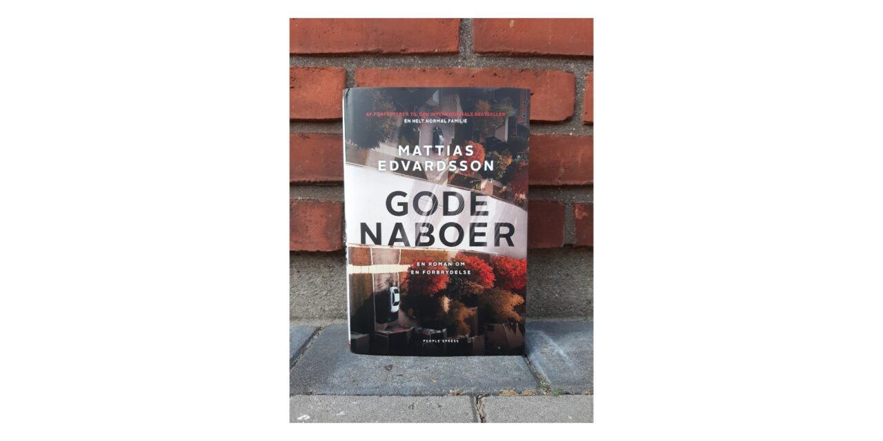 """""""Gode naboer"""" af Mattias Edvarsson"""