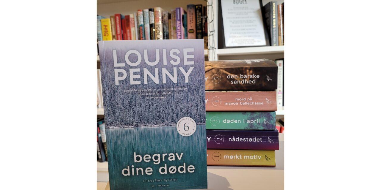 """""""Begrav dine døde"""" af Louise Penny"""