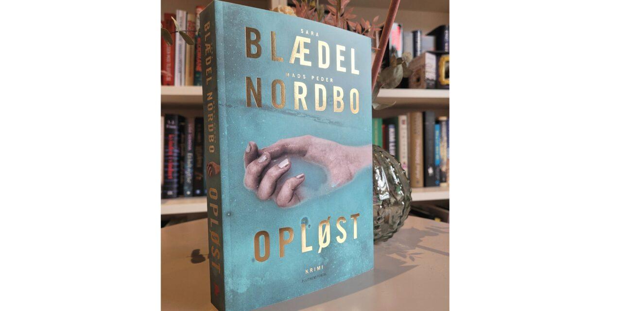 """""""Opløst"""" af Sara Blædel og Mads Peder Nordbo"""